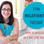 RelationTip Tuesday – How to Apologize in a Way That Matters