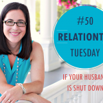 RelationTip Tuesday – If Your Husband is Shut Down