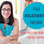 RelationTip Tuesday – Don't Rely on Your Spouse for Biz Support