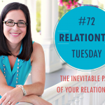 RelationTip Tuesday – The Inevitable Part of Your Relationship